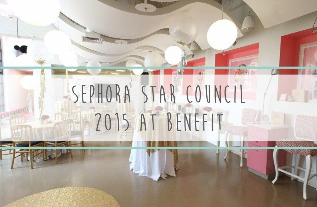 Sephora Star Council 2015 at Benefit