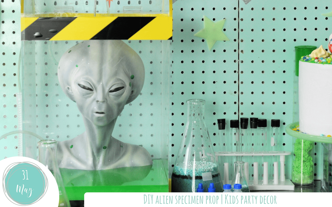 DIY Alien Specimen Prop – Kids UFO Spotting Party