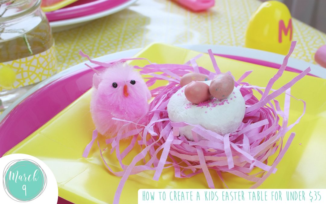 How to Create a Kids Easter Table for under $35